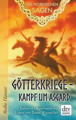 Die Nordischen Sagen. Götterkriege – Kampf um Asgard von Neuschaefer,  Katharina, Wiesmüller,  Dieter