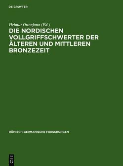 Die nordischen Vollgriffschwerter der älteren und mittleren Bronzezeit von Ottenjann,  Helmut