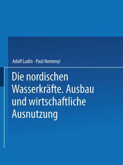Die Nordischen Wasserkräfte von Ludin,  Adolf, Nemenyi,  Paul