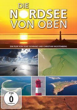 Die Nordsee von oben von Schranz,  Silke, Wüstenberg,  Christian