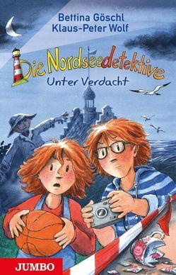 Die Nordseedetektive. Unter Verdacht von Goeschl,  Bettina, Wolf,  Klaus-Peter