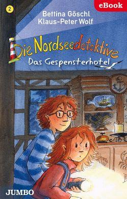 Die Nordseedetektive. Das Gespensterhotel von Goeschl,  Bettina, Wolf,  Klaus-Peter