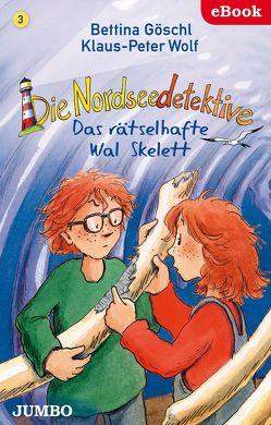 Die Nordseedetektive. Das rätselhafte Wal-Skelett von Goeschl,  Bettina, Wolf,  Klaus-Peter