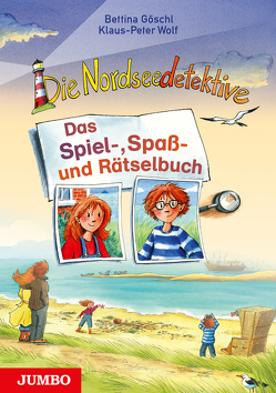 Die Nordseedetektive. Das Spiel-, Spaß- und Rätselbuch von Goeschl,  Bettina, Harvey,  Franziska, Wolf,  Klaus-Peter