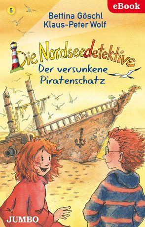 Die Nordseedetektive. Der versunkene Piratenschatz von Goeschl,  Bettina, Wolf,  Klaus-Peter