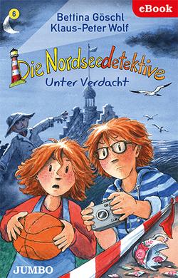Die Nordseedetktive. Unter Verdacht von Goeschl,  Bettina, Wolf,  Klaus-Peter