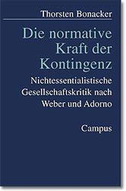 Die normative Kraft der Kontingenz von Bonacker,  Thorsten