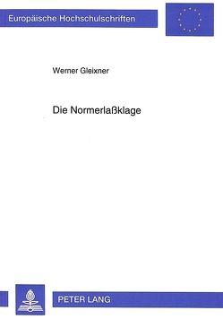 Die Normerlaßklage von Gleixner,  Werner