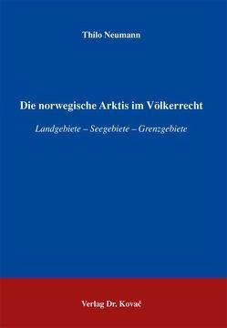 Die norwegische Arktis im Völkerrecht von Neumann,  Thilo