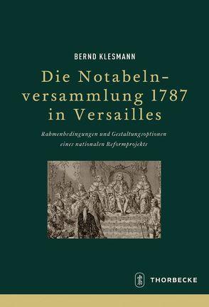 Die Notabelnversammlung 1787 in Versailles von Klesmann,  Bernd