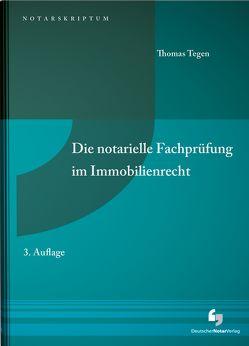 Die notarielle Fachprüfung im Immobilienrecht von Tegen,  Thomas