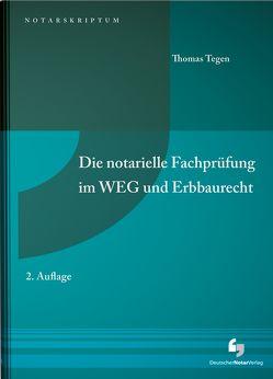 Die notarielle Fachprüfung im WEG und Erbbaurecht von Tegen,  Thomas