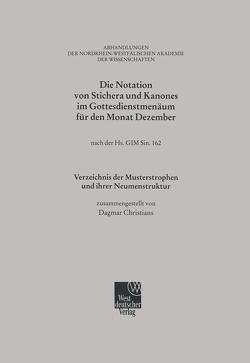 Die Notation von Stichera und Kanones im Gottesdienstmenäum für den Monat Dezember von Christians,  Dagmar