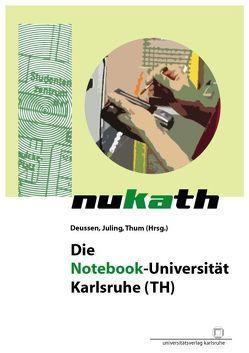Die Notebook-Universität Karlsruhe (TH) NUKATH von Deussen,  Peter, Juling,  Wilfried, Thum,  Bernd