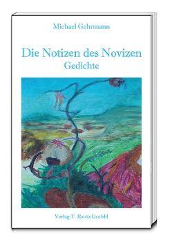 Die Notizen des Novizen von Gehrmann,  Michael