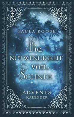 Die Notwendigkeit von Schnee von Roose,  Paula