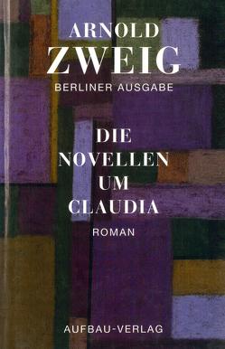 Die Novellen um Claudia von Lönne,  Birgit, Zweig,  Arnold