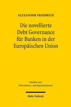 Die novellierte Debt Governance für Banken in der Europäischen Union von Friedrich,  Alexander