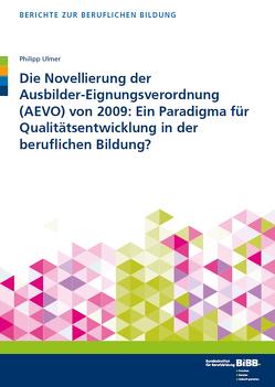 Die Novellierung der Ausbilder-Eignungsverordnung (AEVO) von 2009 von Ulmer,  Philipp