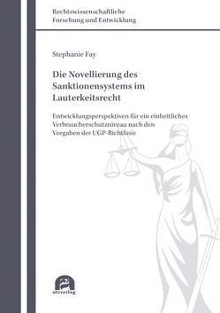 Die Novellierung des Sanktionensystems im Lauterkeitsrecht von Fay,  Stephanie