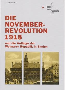 Die Novemberrevolution 1918 von Schmidt,  Aiko