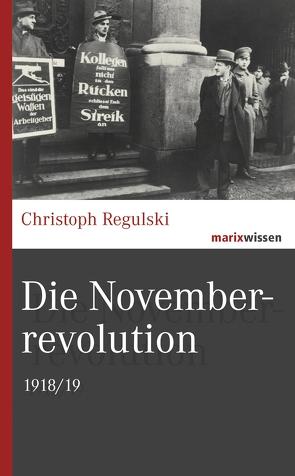 Die Novemberrevolution von Regulski,  Christoph