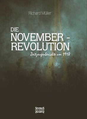 Die Novemberrevolution von Müller,  Richard