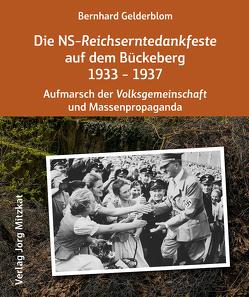Die NS-Reichserntedankfeste auf dem Bückeberg 1933 – 1937 von Gelderblom,  Bernhard, Keller-Holte,  Mario