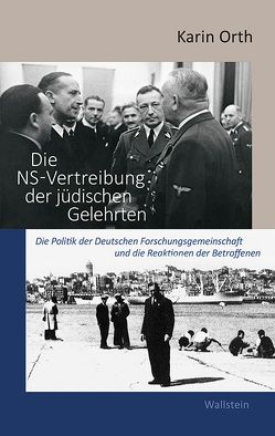 Die NS-Vertreibung der jüdischen Gelehrten von Orth,  Karin