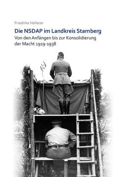 Die NSDAP im Landkreis Starnberg von Hellerer,  Friedrike