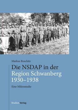 Die NSDAP in der Region Schwanberg 1930–1938 von Roschitz,  Markus