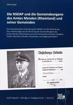 Die NSDAP und die Gemeindeorgane des Amtes Menden (Rheinland) und seiner Gemeinden von Bargel,  Mike