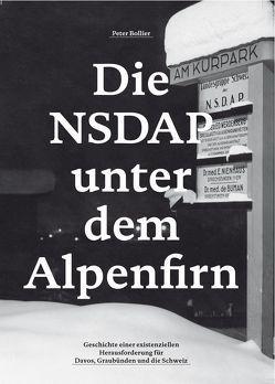 Die NSDAP unter dem Alpenfirn von Bollier,  Peter