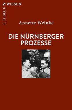 Die Nürnberger Prozesse von Weinke,  Annette