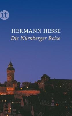 Die Nürnberger Reise von Hesse,  Hermann, Limbergen,  Pieter Jos van, Unseld,  Siegfried