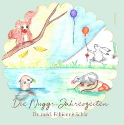 Die Nuggi-Jahreszeiten von Schär,  Fabienne