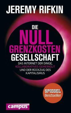 Die Null-Grenzkosten-Gesellschaft von Rifkin,  Jeremy, Schmid,  Bernhard