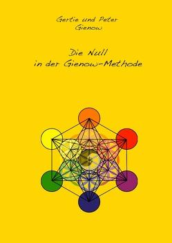 Die Null in der Gienow-Methode von Gienow,  Peter