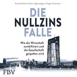 Die Nullzinsfalle von Hochreiter,  Gregor, Stöferle,  Ronald, Taghizadegan,  Rahim, Wolter,  Peter