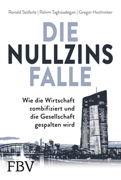 Die Nullzinsfalle von Stöferle,  Ronald, Valek,  Mark