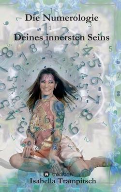 Die Numerologie Deines innersten Seins von Trampitsch,  Isabella