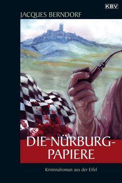 Die Nürburg-Papiere von Berndorf,  Jacques