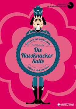 Die Nussknacker-Suite (Heft und CD) von Haas,  Andreas, Haas,  Sabine