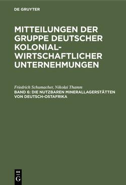 Die nutzbaren Minerallagerstätten von Deutsch-Ostafrika von Schumacher,  Friedrich, Thamm,  Nikolai