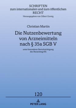Die Nutzenbewertung von Arzneimitteln nach § 35a SGB V von Martin,  Christian