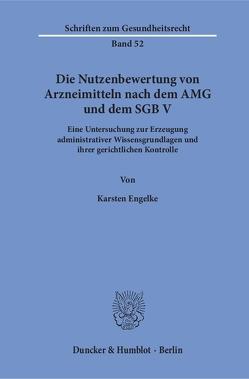 Die Nutzenbewertung von Arzneimitteln nach dem AMG und dem SGB V. von Engelke,  Karsten
