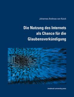 Die Nutzung des Internets als Chance für die Glaubensverkündigung von van Kaick,  Johannes Andreas
