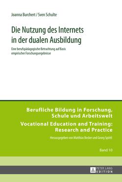 Die Nutzung des Internets in der dualen Ausbildung von Burchert,  Joanna, Schulte,  Sven