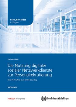 Die Nutzung digitaler sozialer Netzwerkdienste zur Personalrekrutierung von Gluding,  Tanja