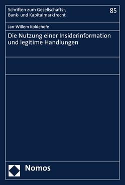 Die Nutzung einer Insiderinformation und legitime Handlungen von Koldehofe,  Jan-Willem